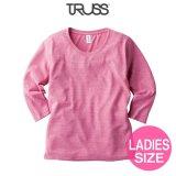 【TRUSS】トラス | 4.4oz トライブレンド 3/4スリーブTシャツ(レディース)
